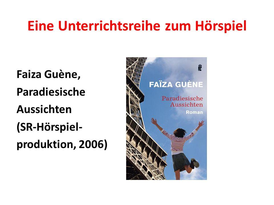 Eine Unterrichtsreihe zum Hörspiel Faiza Guène, Paradiesische Aussichten (SR-Hörspiel- produktion, 2006)
