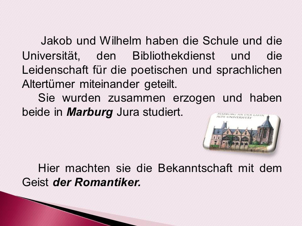  Brüder Grimm wollten sich als bescheidener Bibliothekars in Kassel ganz dem Studium des deutschen Altertums widmen.