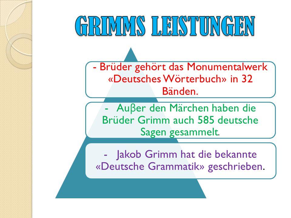 Die Brüder Grimm waren zwei Individualitäten von reicher und klarer Prägung.