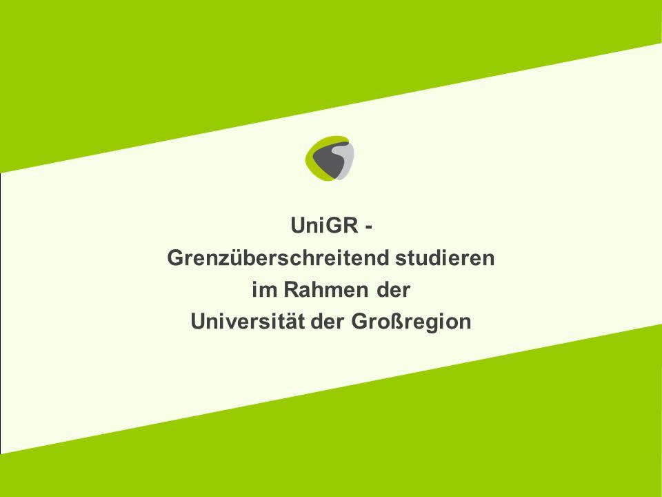 4 Länder 6 Universitäten 3 Sprachen 123.000 Studierende 6.000 Lehrende UniGR auf einen Blick Auslandserfahrung sammeln im Rahmen Ihres regulären Studiums an der UdS.
