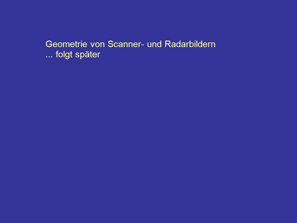 Geometrie von Scanner- und Radarbildern... folgt später