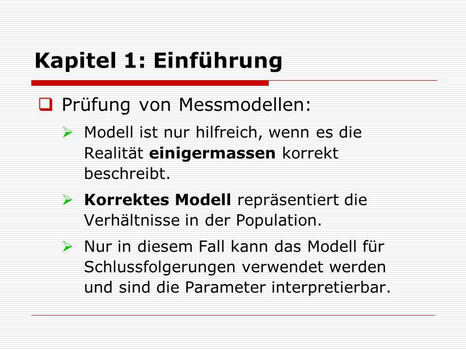 Kapitel 1: Einführung  Prüfung von Messmodellen:  Bsp.1.5 (Seite 17).