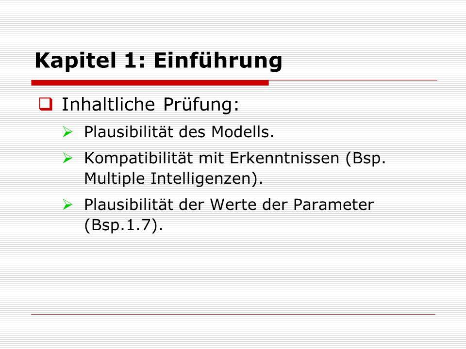 Kapitel 1: Einführung  Empirischer Test:  Prinzip: Anzahl der zu erklärenden Datenpunkte (Parameter der Verteilung) kleiner als Anzahl der Modell-Parameter.