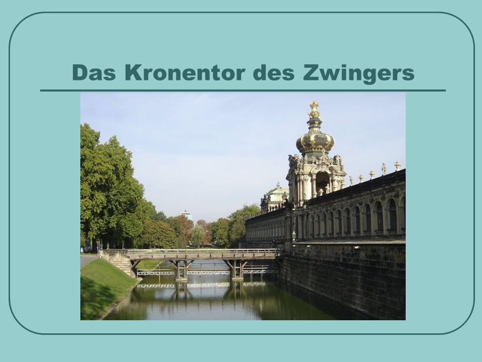 Das Kronentor des Zwingers