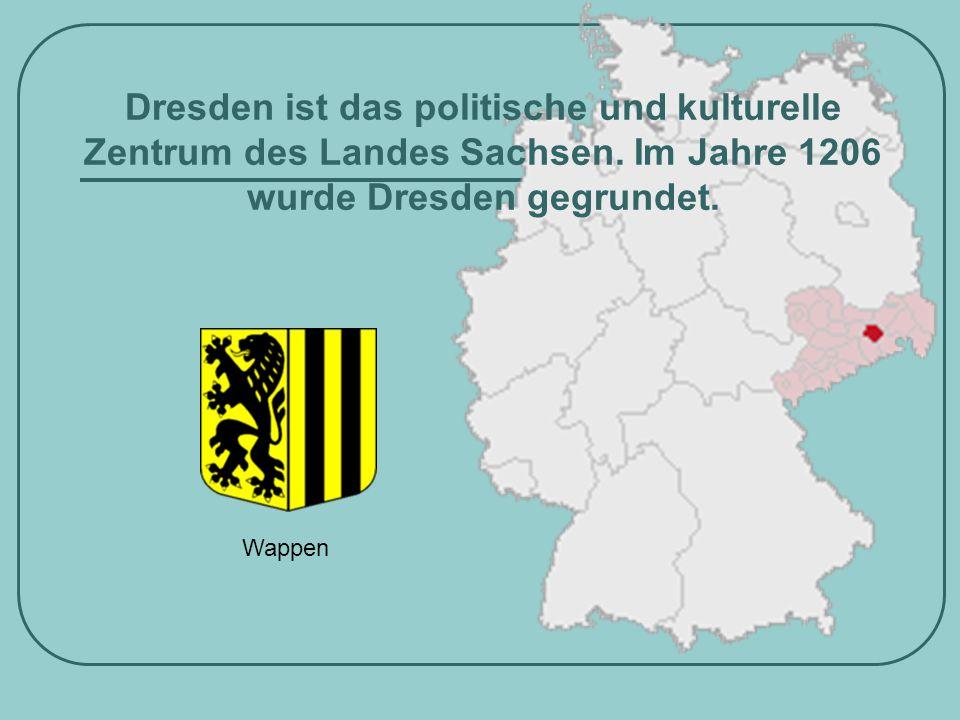 Dresden ist das politische und kulturelle Zentrum des Landes Sachsen. Im Jahre 1206 wurde Dresden gegrundet. Wappen