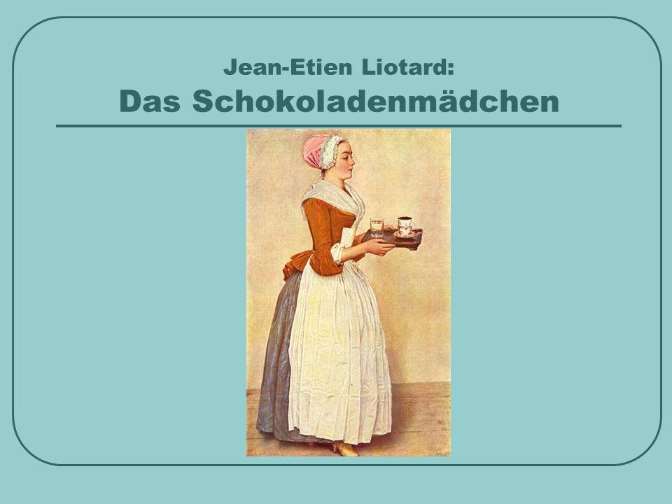 Jean-Etien Liotard: Das Schokoladenmädchen
