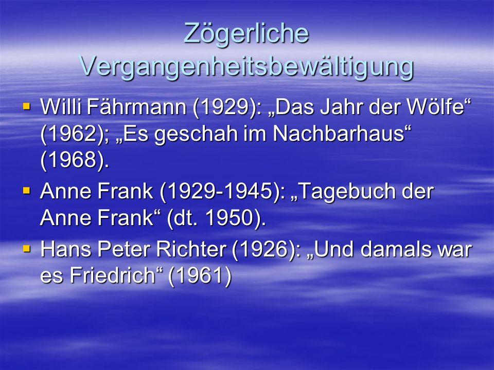 """Zögerliche Vergangenheitsbewältigung  Willi Fährmann (1929): """"Das Jahr der Wölfe"""" (1962); """"Es geschah im Nachbarhaus"""" (1968).  Anne Frank (1929-1945"""