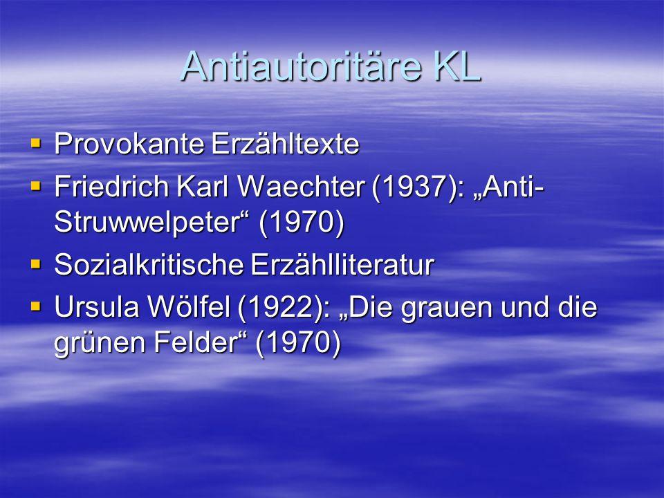 """Antiautoritäre KL  Provokante Erzähltexte  Friedrich Karl Waechter (1937): """"Anti- Struwwelpeter"""" (1970)  Sozialkritische Erzählliteratur  Ursula W"""