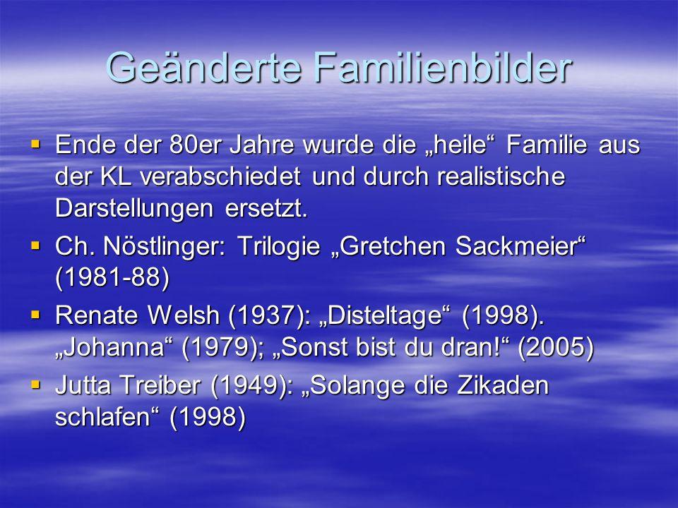 """Geänderte Familienbilder  Ende der 80er Jahre wurde die """"heile"""" Familie aus der KL verabschiedet und durch realistische Darstellungen ersetzt.  Ch."""
