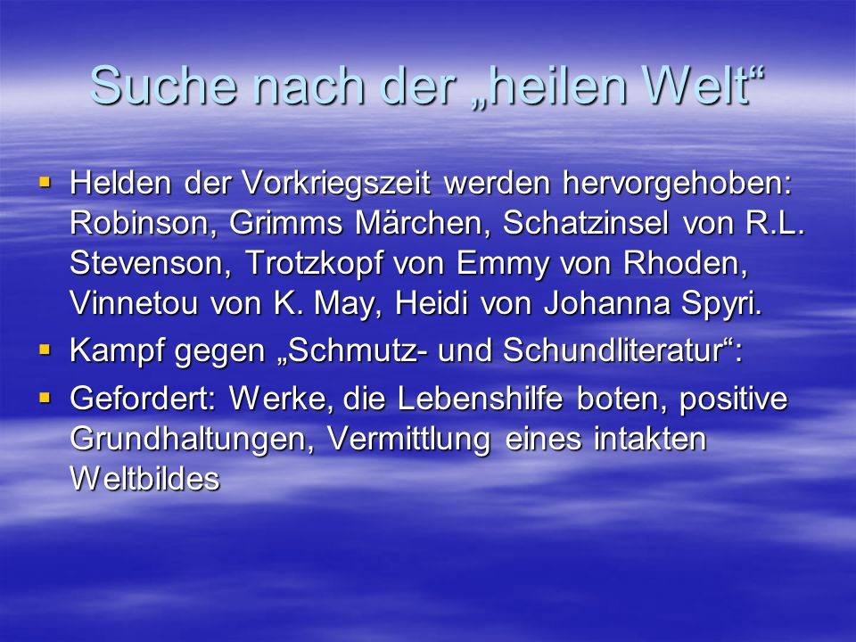 """Suche nach der """"heilen Welt""""  Helden der Vorkriegszeit werden hervorgehoben: Robinson, Grimms Märchen, Schatzinsel von R.L. Stevenson, Trotzkopf von"""