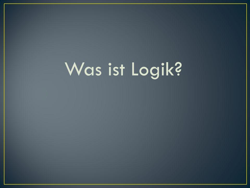 Wozu Logik? Zwei Beispiele