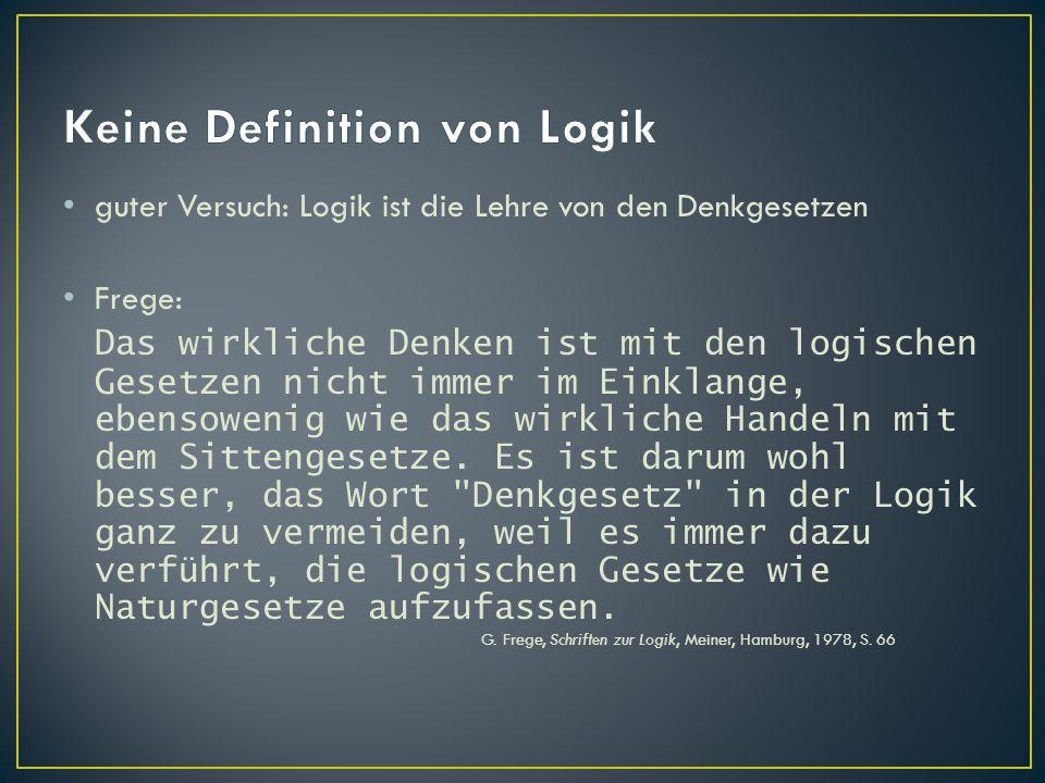 """Logik ist … die Lehre vom richtigen Gebrauch des Wortes """"also … die Anatomie des Denkens (John Locke) … die Lehre vom (deduktiven) Schließen …"""