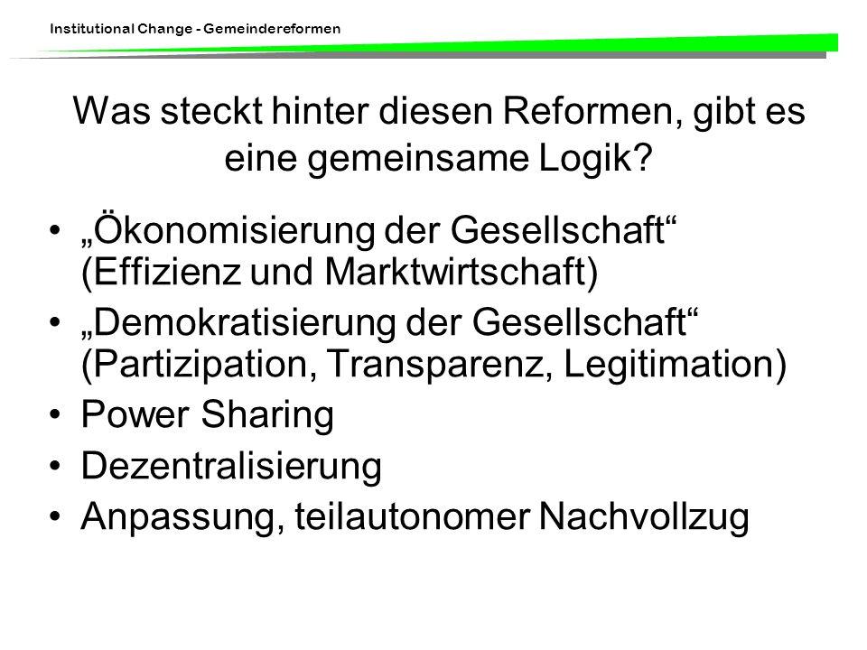 Institutional Change - Gemeindereformen Was steckt hinter diesen Reformen, gibt es eine gemeinsame Logik.