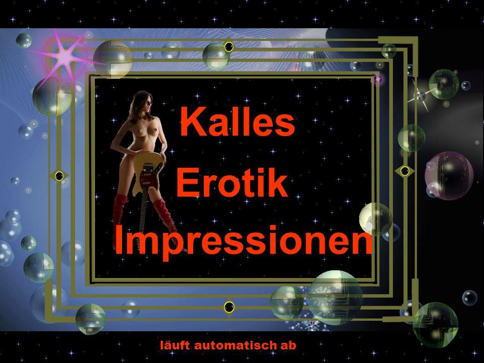 Kalles Erotik Impressionen läuft automatisch ab