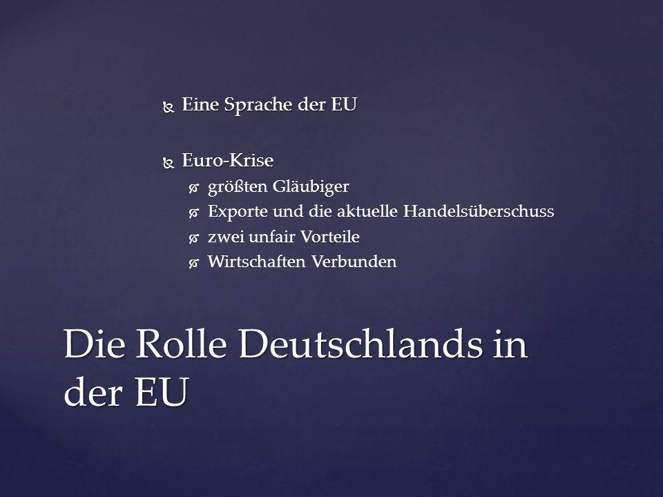  Eine Sprache der EU  Euro-Krise   größten Gläubiger   Exporte und die aktuelle Handelsüberschuss   zwei unfair Vorteile   Wirtschaften Verb