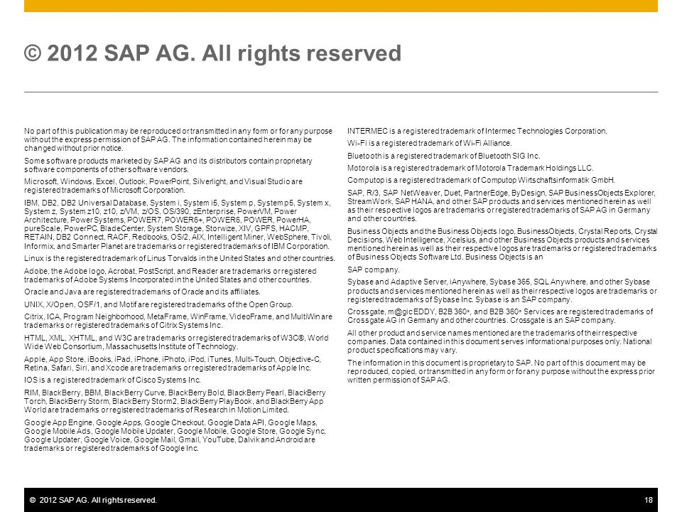 ©2012 SAP AG. All rights reserved.18 No part of this publication may be reproduced or transmitted in any form or for any purpose without the express p