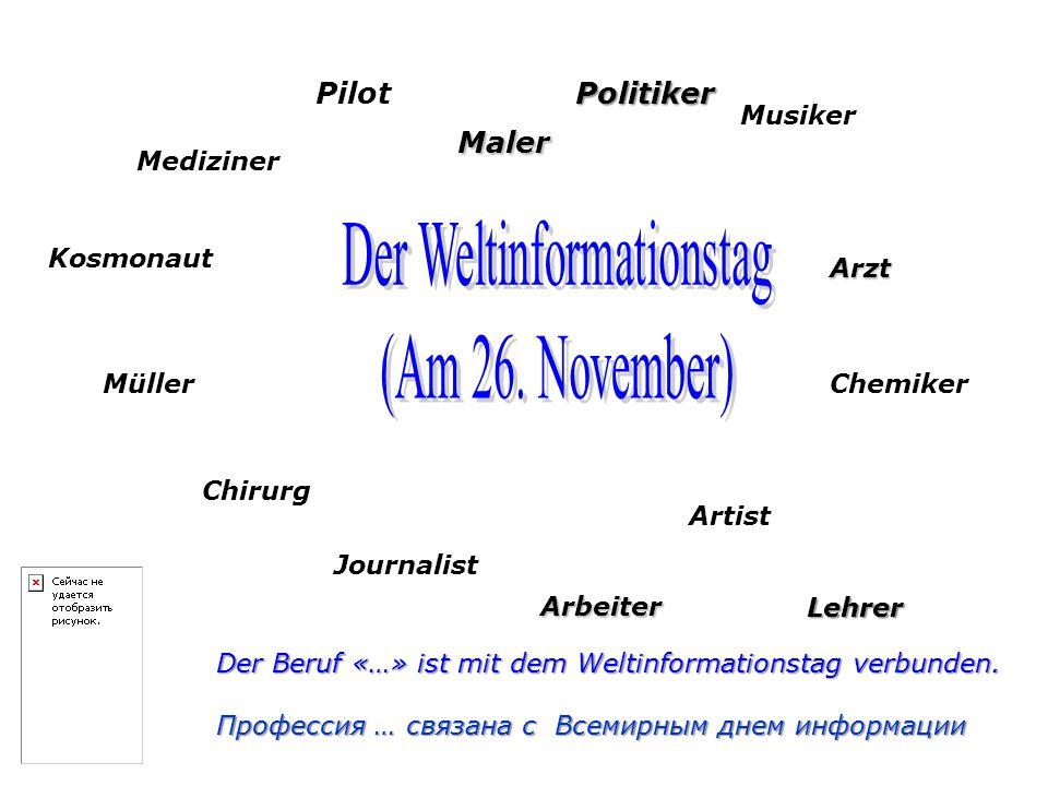 Pilot Mediziner Kosmonaut Müller Chirurg Journalist Arbeiter Artist Chemiker Maler Arzt Musiker Der Beruf «…» ist mit dem Weltinformationstag verbunden.