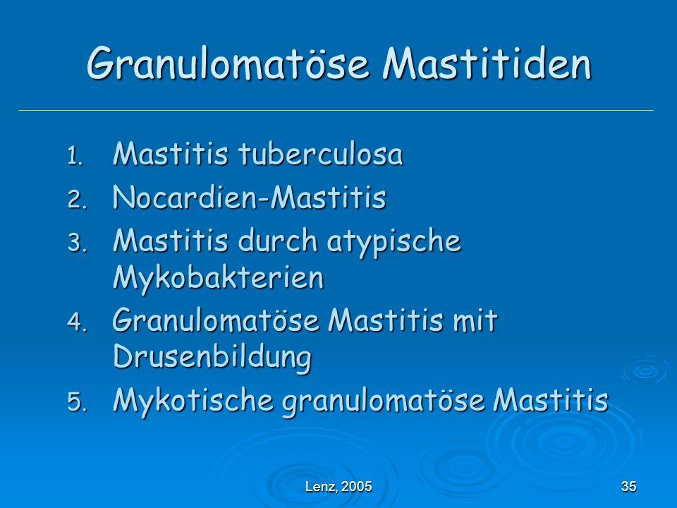 Lenz, 200535 Granulomatöse Mastitiden 1.Mastitis tuberculosa 2.