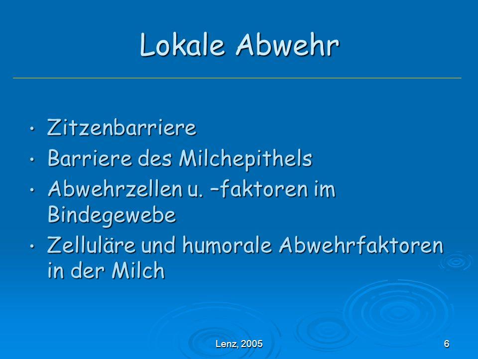 Lenz, 20056 Lokale Abwehr Zitzenbarriere Zitzenbarriere Barriere des Milchepithels Barriere des Milchepithels Abwehrzellen u.