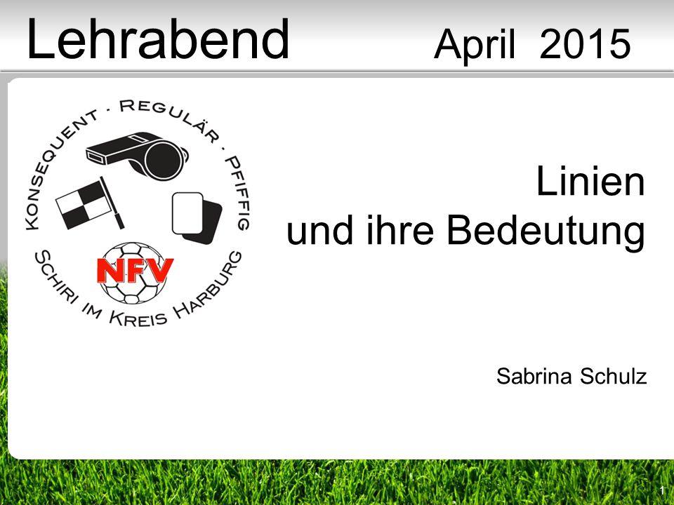 1 Linien und ihre Bedeutung Sabrina Schulz Lehrabend April 2015