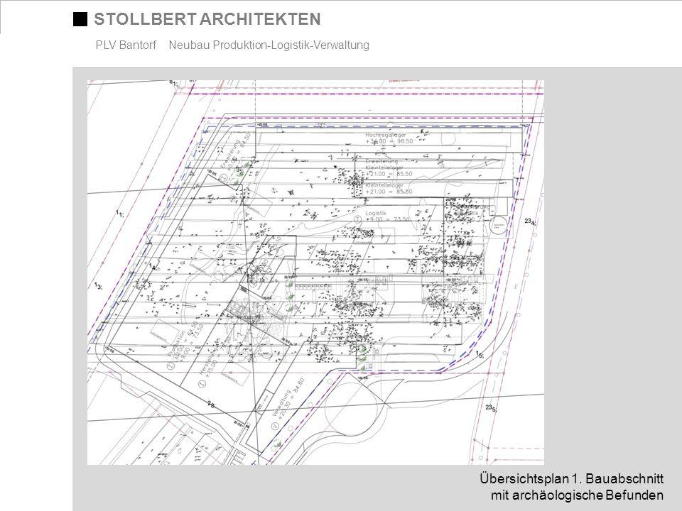 STOLLBERT ARCHITEKTEN PLV Bantorf Neubau Produktion-Logistik-Verwaltung Übersichtsplan 1. Bauabschnitt mit archäologische Befunden