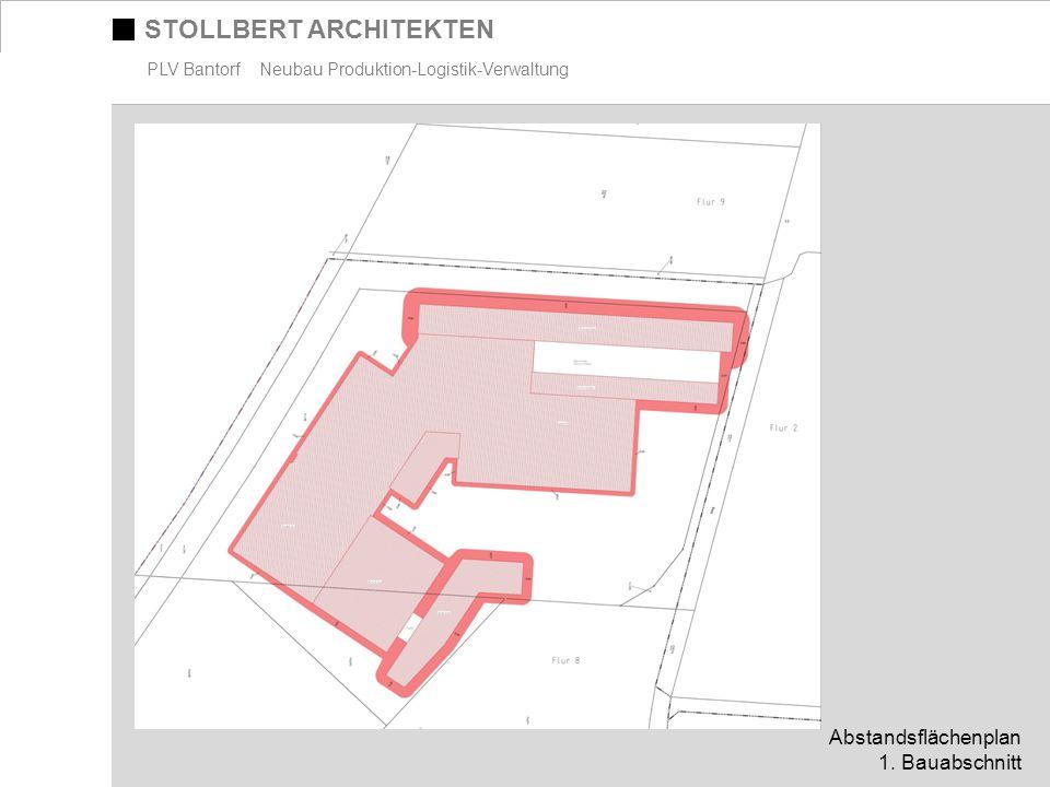 STOLLBERT ARCHITEKTEN PLV Bantorf Neubau Produktion-Logistik-Verwaltung Abstandsflächenplan 1. Bauabschnitt