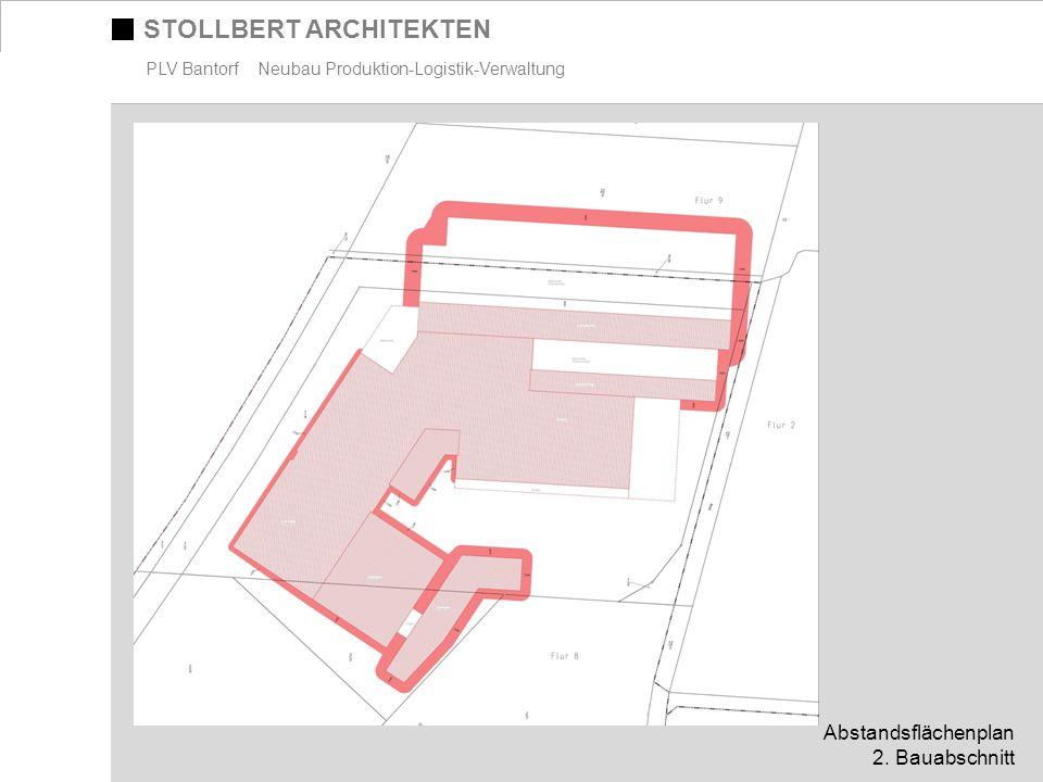 STOLLBERT ARCHITEKTEN PLV Bantorf Neubau Produktion-Logistik-Verwaltung Abstandsflächenplan 2. Bauabschnitt
