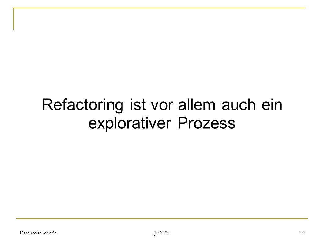 Datenreisender.de JAX 09 19 Refactoring ist vor allem auch ein explorativer Prozess