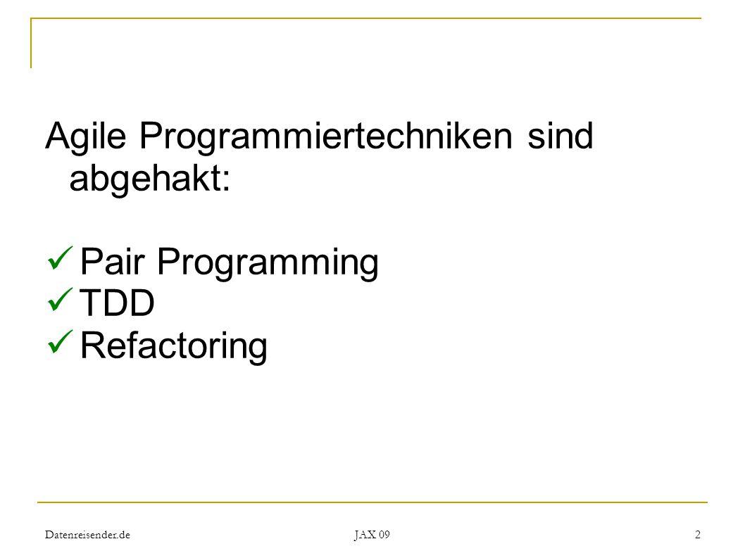 Datenreisender.de JAX 09 2 Agile Programmiertechniken sind abgehakt: Pair Programming TDD Refactoring