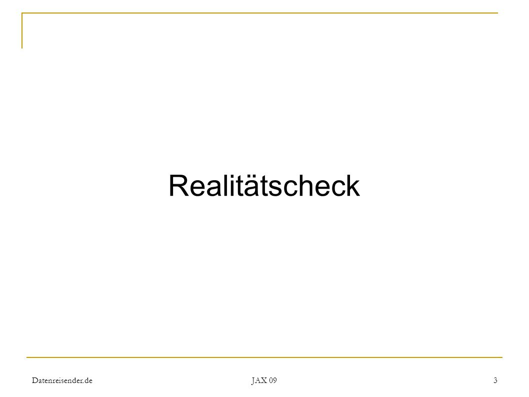 Datenreisender.de JAX 09 3 Realitätscheck