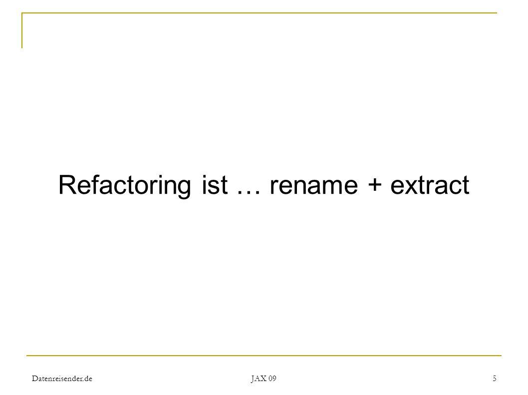 Datenreisender.de JAX 09 6 Refactoring ist … wenn der Kunde nichts davon hat