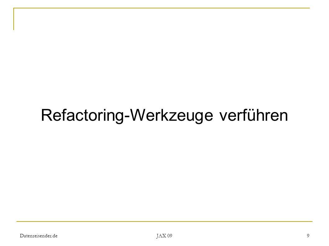 Datenreisender.de JAX 09 9 Refactoring-Werkzeuge verführen