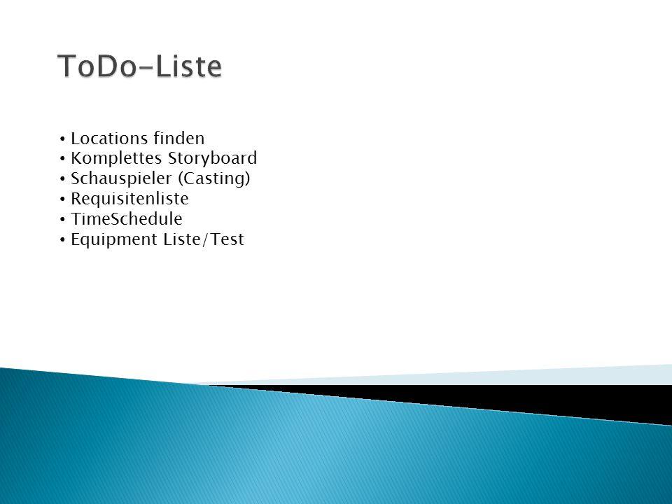 Locations finden Komplettes Storyboard Schauspieler (Casting) Requisitenliste TimeSchedule Equipment Liste/Test