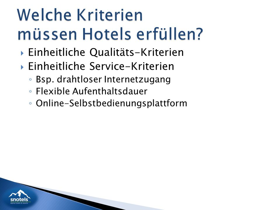  Einheitliche Qualitäts-Kriterien  Einheitliche Service-Kriterien ◦ Bsp.