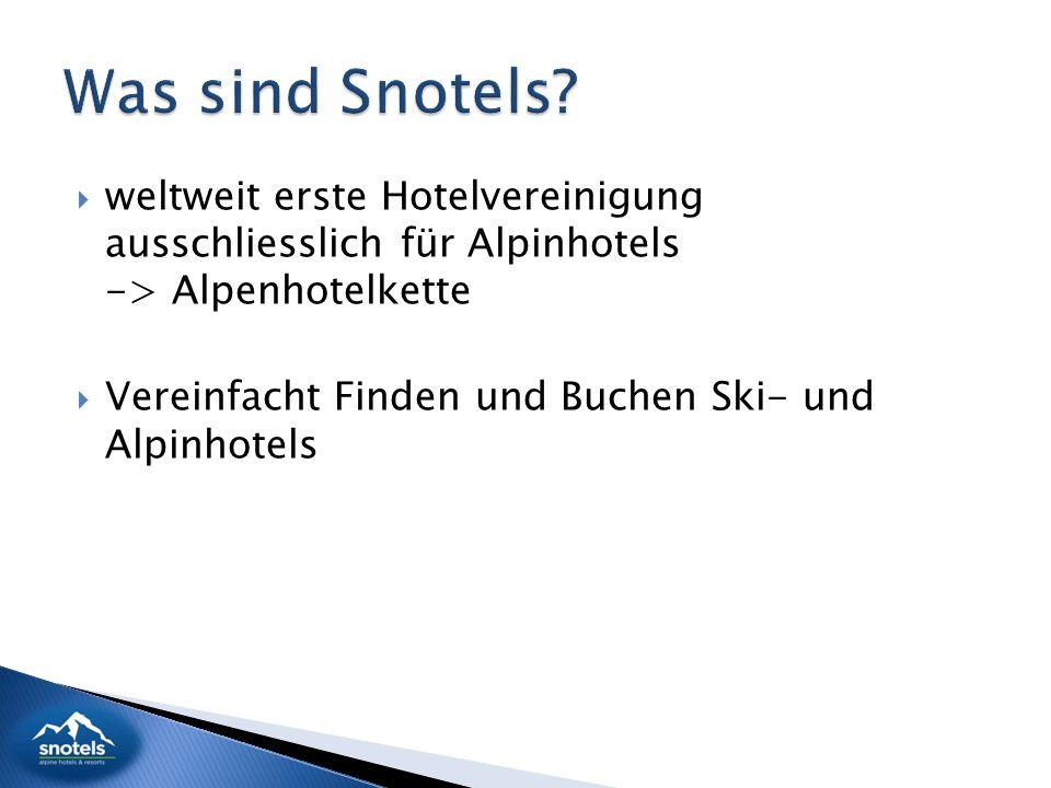  weltweit erste Hotelvereinigung ausschliesslich für Alpinhotels -> Alpenhotelkette  Vereinfacht Finden und Buchen Ski- und Alpinhotels