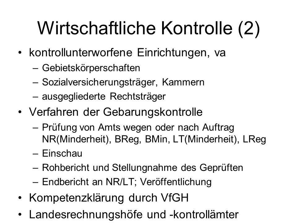 Wirtschaftliche Kontrolle (2) kontrollunterworfene Einrichtungen, va –Gebietskörperschaften –Sozialversicherungsträger, Kammern –ausgegliederte Rechts