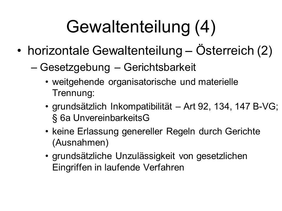 Gewaltenteilung (4) horizontale Gewaltenteilung – Österreich (2) –Gesetzgebung – Gerichtsbarkeit weitgehende organisatorische und materielle Trennung:
