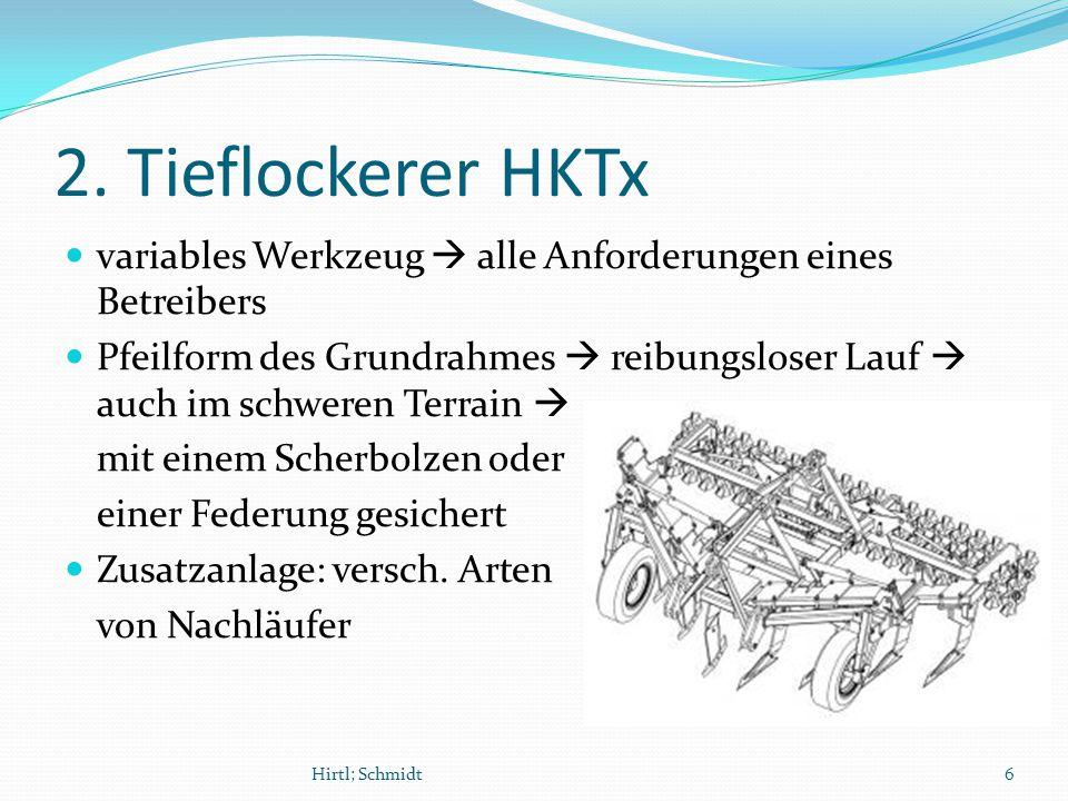 2. Tieflockerer HKTx variables Werkzeug  alle Anforderungen eines Betreibers Pfeilform des Grundrahmes  reibungsloser Lauf  auch im schweren Terrai