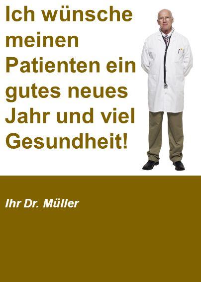 Ich wünsche meinen Patienten ein gutes neues Jahr und viel Gesundheit! Ihr Dr. Müller