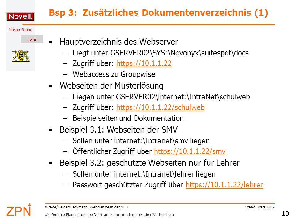 © Zentrale Planungsgruppe Netze am Kultusministerium Baden-Württemberg Musterlösung Stand: März 2007 13 Wrede/Geiger/Heckmann: Webdienste in der ML 2