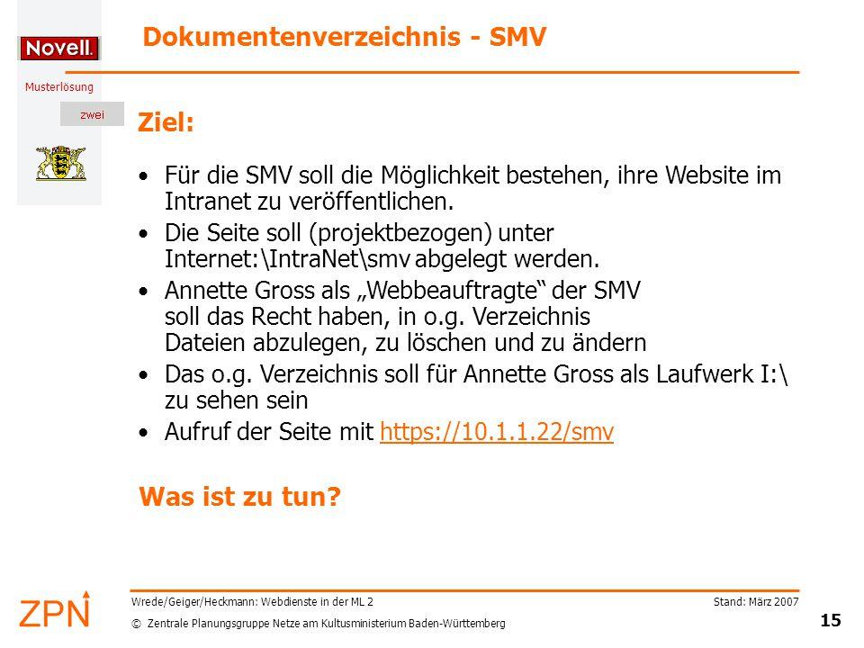 © Zentrale Planungsgruppe Netze am Kultusministerium Baden-Württemberg Musterlösung Stand: März 2007 15 Wrede/Geiger/Heckmann: Webdienste in der ML 2
