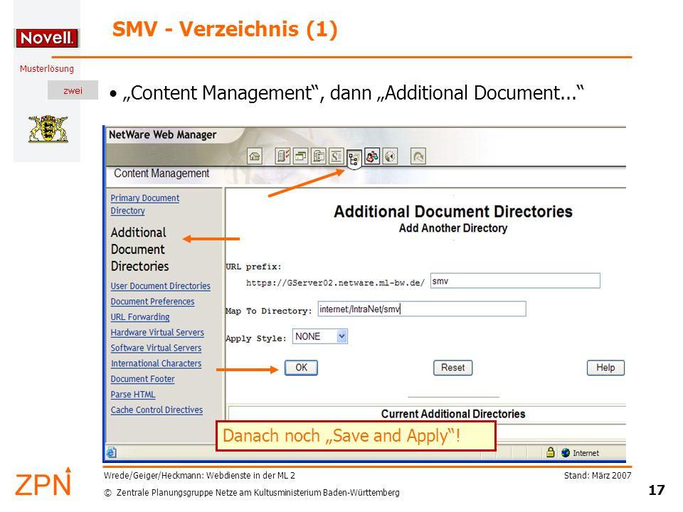 """© Zentrale Planungsgruppe Netze am Kultusministerium Baden-Württemberg Musterlösung Stand: März 2007 17 Wrede/Geiger/Heckmann: Webdienste in der ML 2 SMV - Verzeichnis (1) """"Content Management , dann """"Additional Document... Danach noch """"Save and Apply !"""