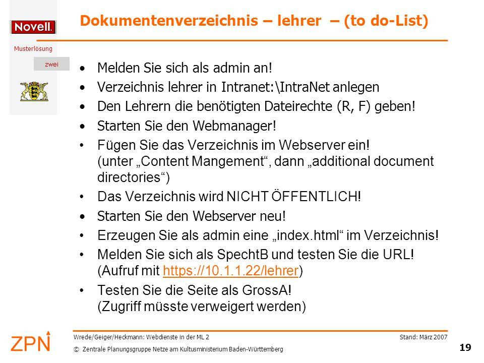 © Zentrale Planungsgruppe Netze am Kultusministerium Baden-Württemberg Musterlösung Stand: März 2007 19 Wrede/Geiger/Heckmann: Webdienste in der ML 2