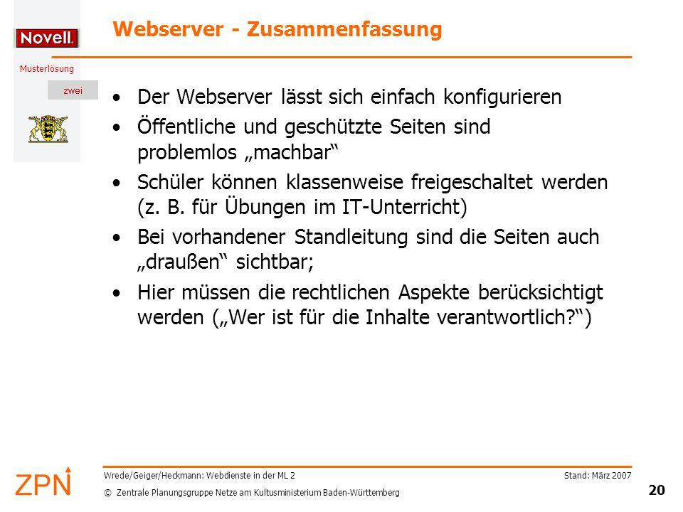 © Zentrale Planungsgruppe Netze am Kultusministerium Baden-Württemberg Musterlösung Stand: März 2007 20 Wrede/Geiger/Heckmann: Webdienste in der ML 2