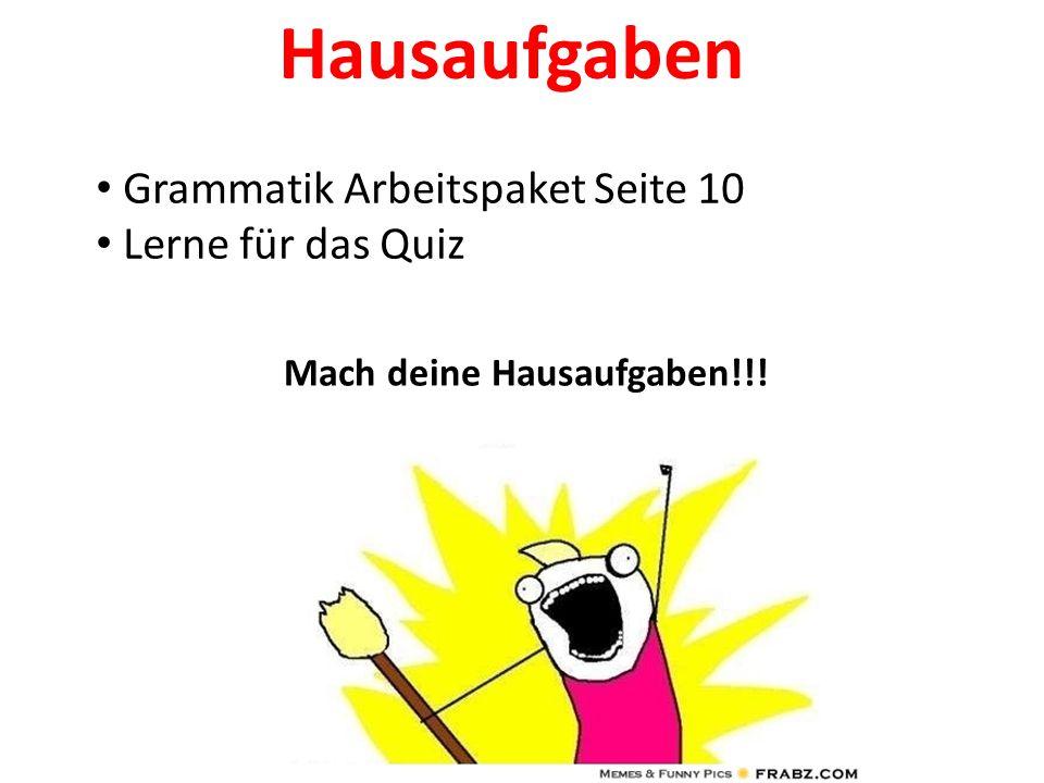 Hausaufgaben Grammatik Arbeitspaket Seite 10 Lerne für das Quiz Mach deine Hausaufgaben!!!