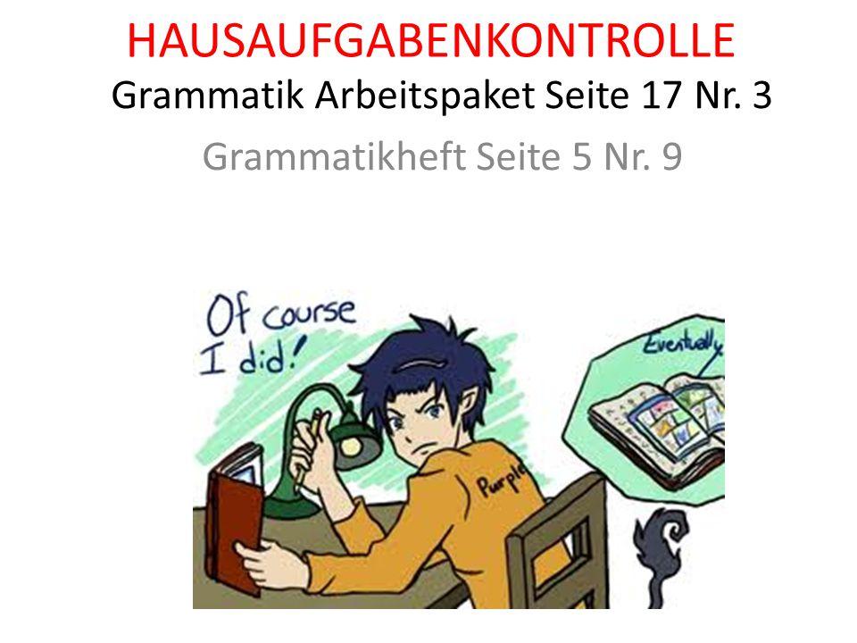 HAUSAUFGABENKONTROLLE Grammatik Arbeitspaket Seite 17 Nr.
