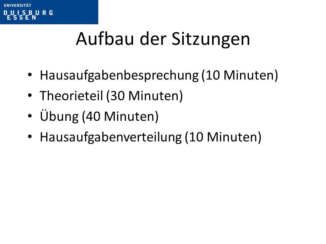 Aufbau der Sitzungen Hausaufgabenbesprechung (10 Minuten) Theorieteil (30 Minuten) Übung (40 Minuten) Hausaufgabenverteilung (10 Minuten)