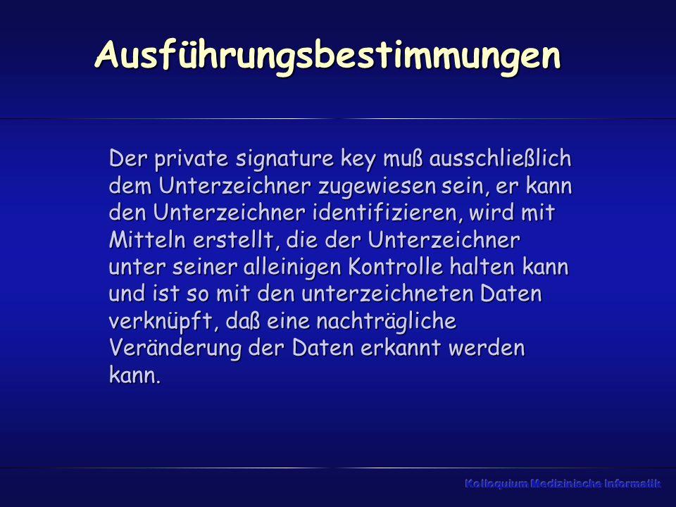 Ausführungsbestimmungen Der private signature key muß ausschließlich dem Unterzeichner zugewiesen sein, er kann den Unterzeichner identifizieren, wird