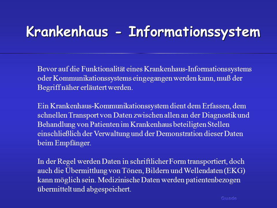 Krankenhaus - Informationssystem Bevor auf die Funktionalität eines Krankenhaus-Informationssystems oder Kommunikationssystems eingegangen werden kann