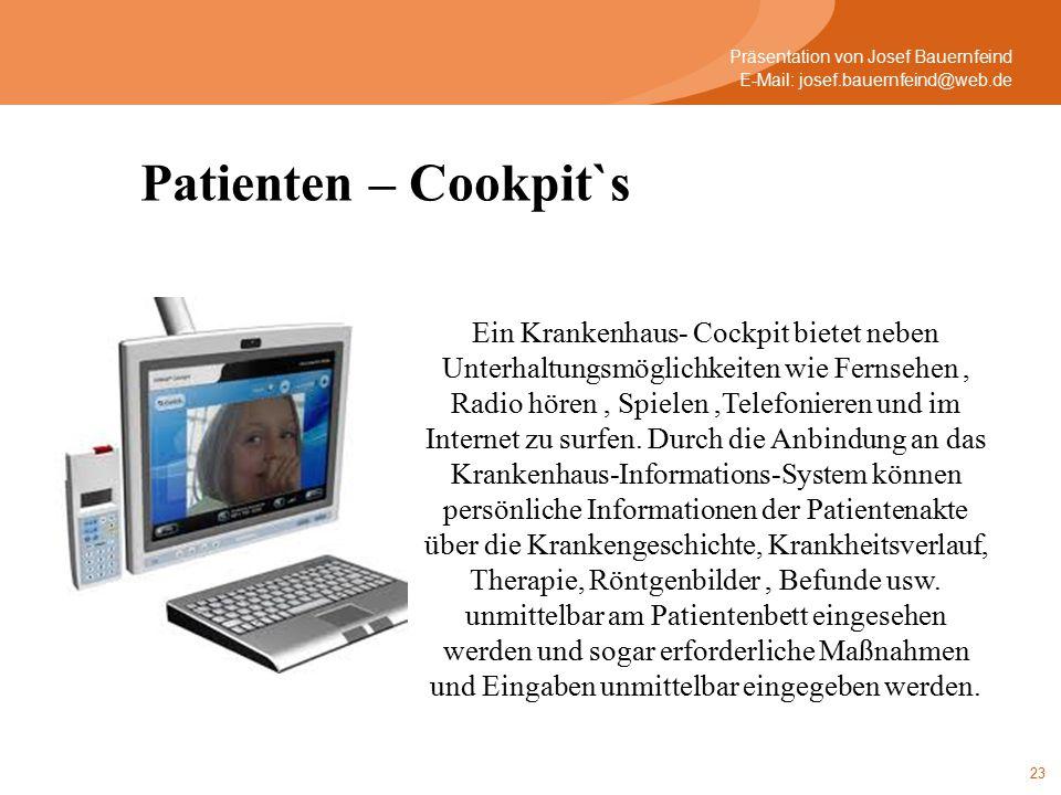 23 Ein Krankenhaus- Cockpit bietet neben Unterhaltungsmöglichkeiten wie Fernsehen, Radio hören, Spielen,Telefonieren und im Internet zu surfen.